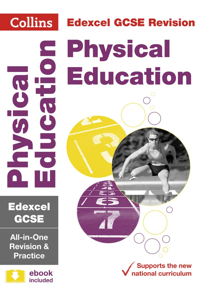 Collins GCSE Revision and Practice: New Curriculum: Edexcel GCSE Physical Education All-in-One Revision and Practice