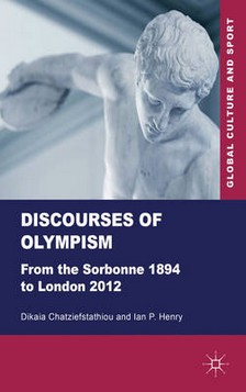 Discourses of Olympism: From the Sorbonne 1894 to London 2012