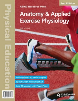 AS/A2 Physical Education: Anatomy & Applied Exercise Physiology Resource Pack