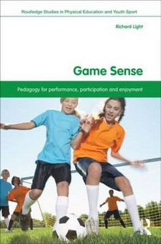 Game Sense: Pedagogy for Performance, Participation and Enjoyment