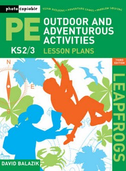 Leapfrogs Lesson Plans - Outdoor and Adventurous Activities: Key Stage 2 and 3: KS2/3