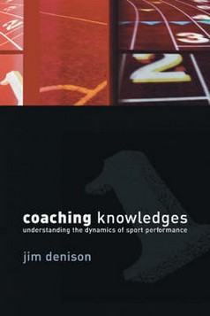 Coaching Knowledges: Understanding the Dynamics of Sport Performance