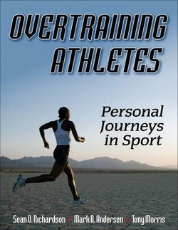 Overtraining Athletes: Personal Journeys in Sport