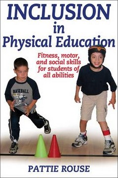 Inclusion in Physical Education: Fitness, Motor, and Social Skills for Students of All Abilities
