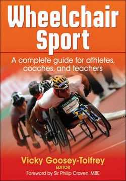 Wheelchair Sport: A Complete Guide for Athletes, Coaches and Teachers