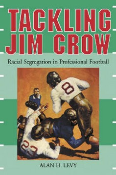 Tackling Jim Crow: Racial Segregation in Professional Football