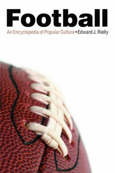Football: An Encyclopedia of Popular Culture