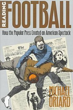 Reading Football: How the Popular Press Created an American Spectacle