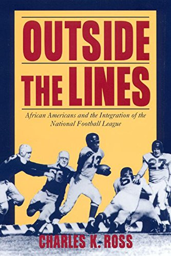 Outside the Lines: African Americans and the Integration of the National Football League