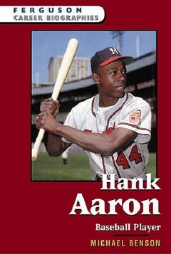 Hank Aaron: Baseball Player