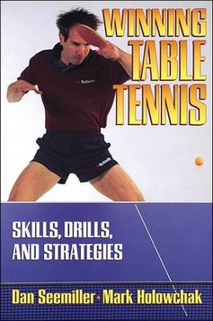 Winning Table Tennis: Skills, Drills and Strategies