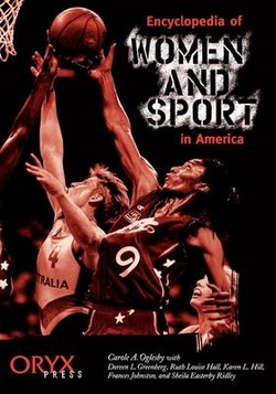 Encyclopedia of Women and Sport in America