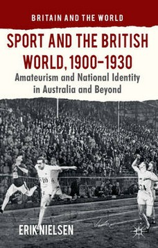 Sport and the British World, 1900-1930: Amateurism and National Identity in Australasia and Beyond