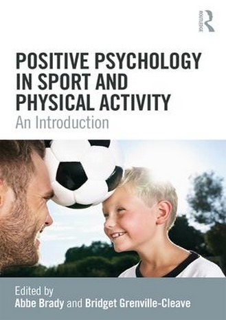 Positive Psychology in Sport and Physical Activity: An Introduction