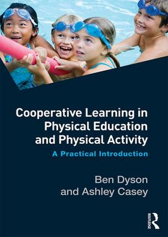 Cooperative Learning in Physical Education and Physical Activity: A Practical Introduction