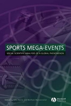 Sports Mega-Events: Social Scientific Analyses of a Global Phenomenon