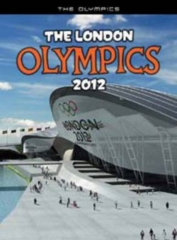 The London Olympics, 2012: An Unofficial Guide