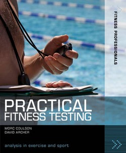 Practical Fitness Testing: Analysis in Exercise and Sport