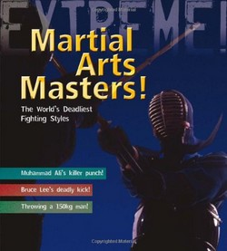 Martial Arts Masters: The World's Deadliest Fighting Styles