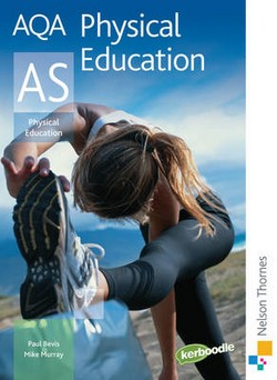 AQA Physical Education AS: AS : Exclusively Endorsed by AQA: Student's Book
