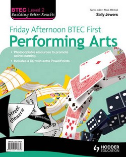 Friday Afternoon BTEC First Performing Arts: Resource Pack