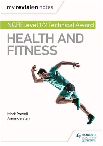 My Revision Notes: NCFE Level 1/2 Technical Award in Health and Fitness