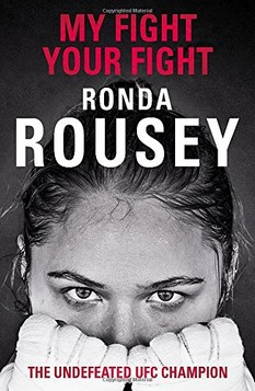 My Fight / Your Fight: The Official Ronda Rousey Autobiography