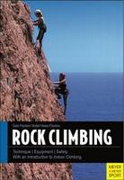 Rock Climbing: Technique - Equipment - Safety