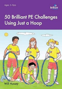 50 Brilliant PE  Challenges with Just a Hoop