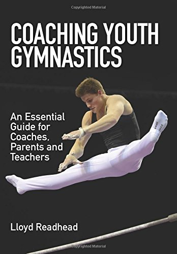 Coaching Youth Gymnastics: An Essential Guide for Coaches, Parents and Teachers
