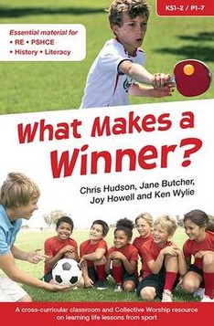 What Makes a Winner?: A Cross-Curricular Classroom and Collective Worship Resource on Learning Life Lessons from Sport