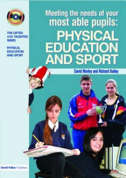 Meeting the Needs of Your Most Able Pupils in Physical Education & Sport
