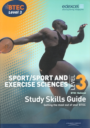 Study Skills Guide: BTEC Level 3 Sport and Exercise Sciences