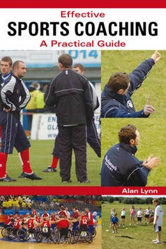 Effective Sports Coaching: A Practical Guide