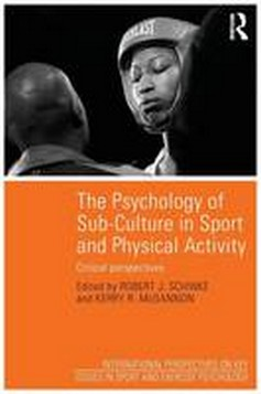 The Psychology of Sub-Culture in Sport and Physical Activity: Critical Perspectives