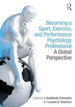 Becoming a Sport, Exercise, and Performance Psychology Professional: A Global Perspective