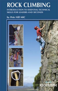 Rock Climbing: Introduction to Essential Technical Skills for Leaders and Seconds