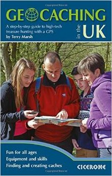 Geocaching in the UK: A Step by Step Guide to High-Tech Treasure Hunting with a GPS