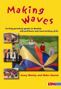 Making Waves: Exciting Parachute Games to Develop Self-confidence and Team-building Skills