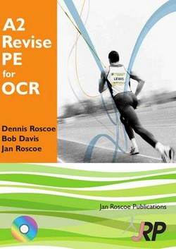 A2 Revise PE for OCR + Free CD-ROM: A Level Physical Education Student Revision Guide: A2 Unit 3 G453