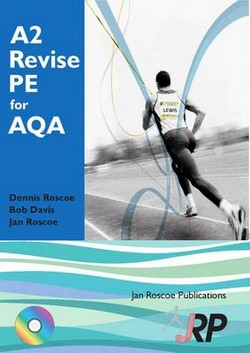 A2 Revise PE for AQA + Free CD-ROM: (A Level Physical Education Student Revision Guide)