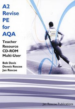 A2 Revise PE for AQA Teacher Resource CD-ROM Multi User Version: AS/A2 PE Revise Series