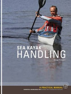 Sea Kayak Handling: A Practical Manual, Essential Knowledge for Beginner and Intermediate Paddlers