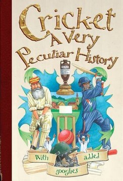 Cricket: A Very Peculiar History