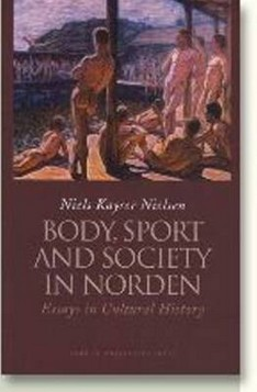 Body, Sport and Society in Norden: Essays in Cultural History